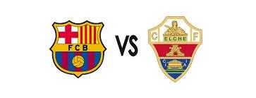 ���� ������ ������� ������ �������� ������� ����� ����� 5-1-2014 Barcelona Vs Elche