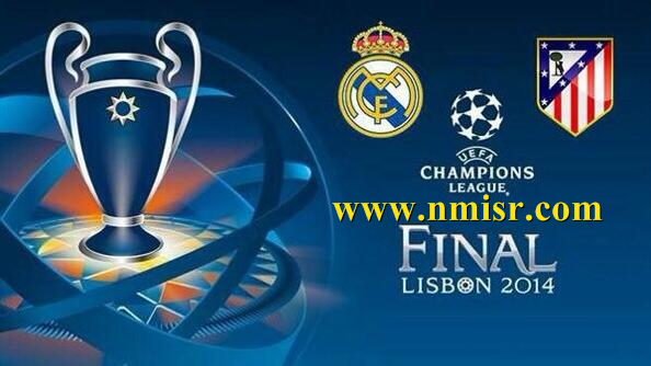 Real Madrid vs Atletico Madrid Saturday 24/05/2014 Champions League final