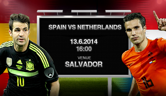 Spain VS Netherlands Friday 13-6-2014 World Cup , Time and channels broadcast