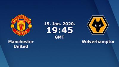شاهد مباراة مانشستر يونايتد ووولفرهامبتون اليوم 15-1-2020 مجانا