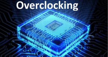 حقائق ومعلومات عن مصطح الـOverclocking كسر سرعة المعالج